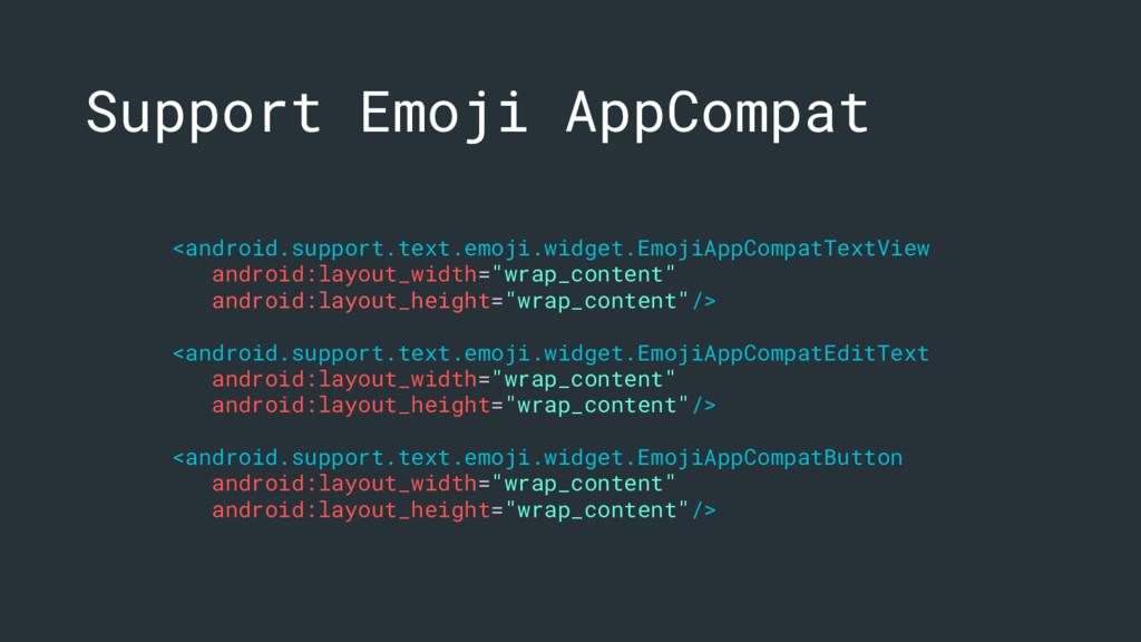 <android.support.text.emoji.widget.EmojiAppComp...