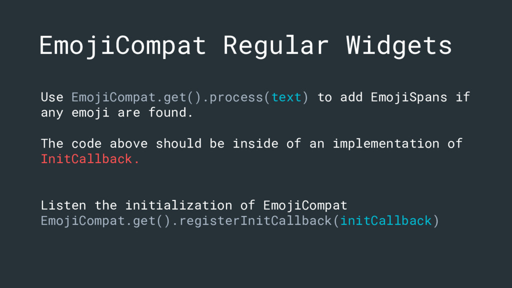EmojiCompat Regular Widgets Use EmojiCompat.get...