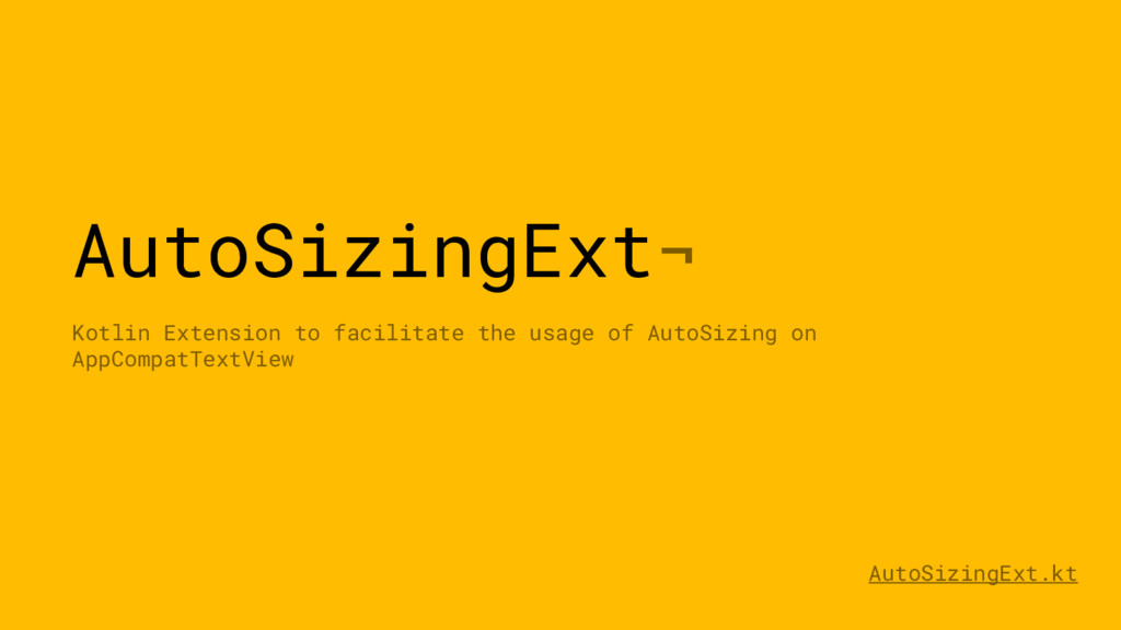 AutoSizingExt¬ Kotlin Extension to facilitate t...