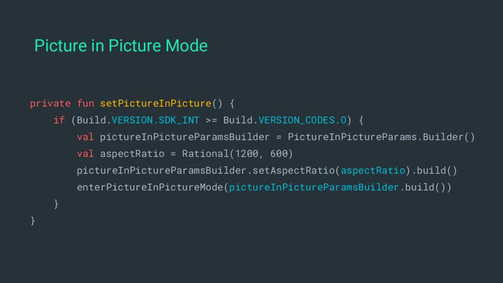 private fun setPictureInPicture() { if (Build.V...