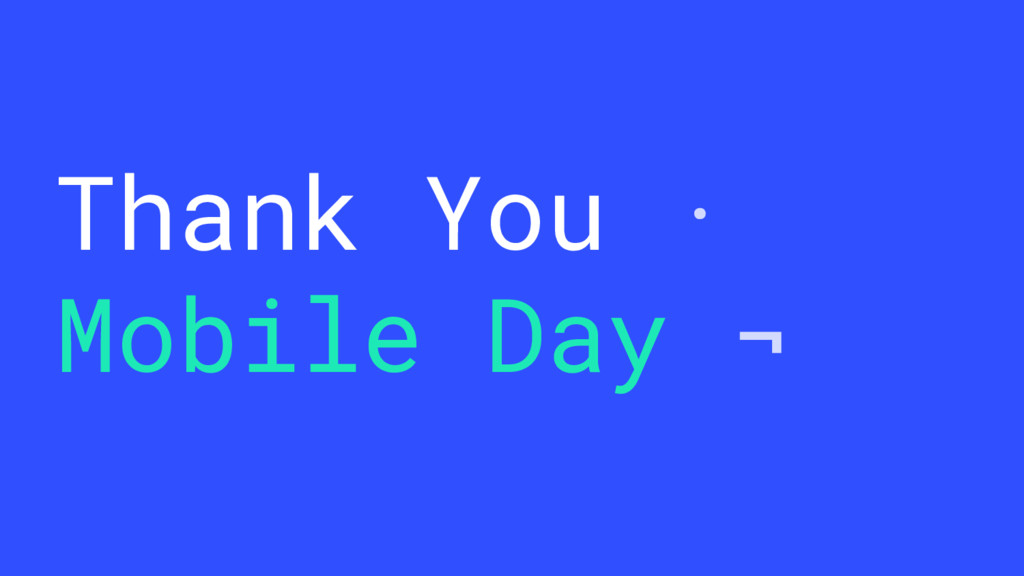 Thank You · Mobile Day ¬