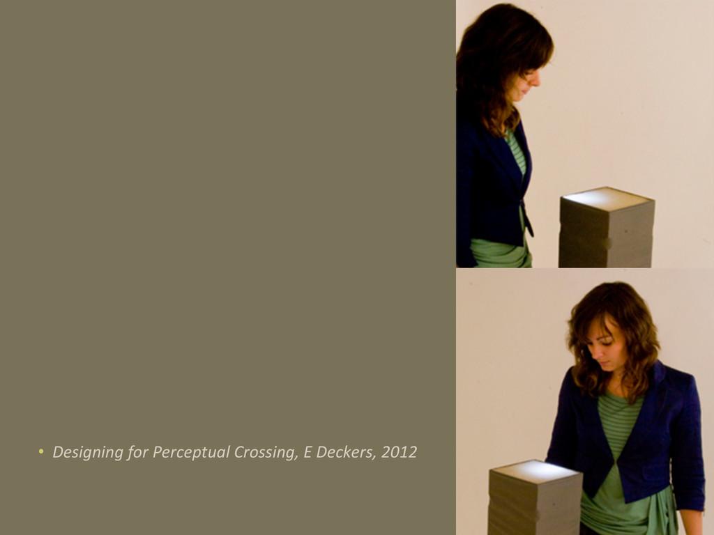 • Designing for Perceptual Crossing,...