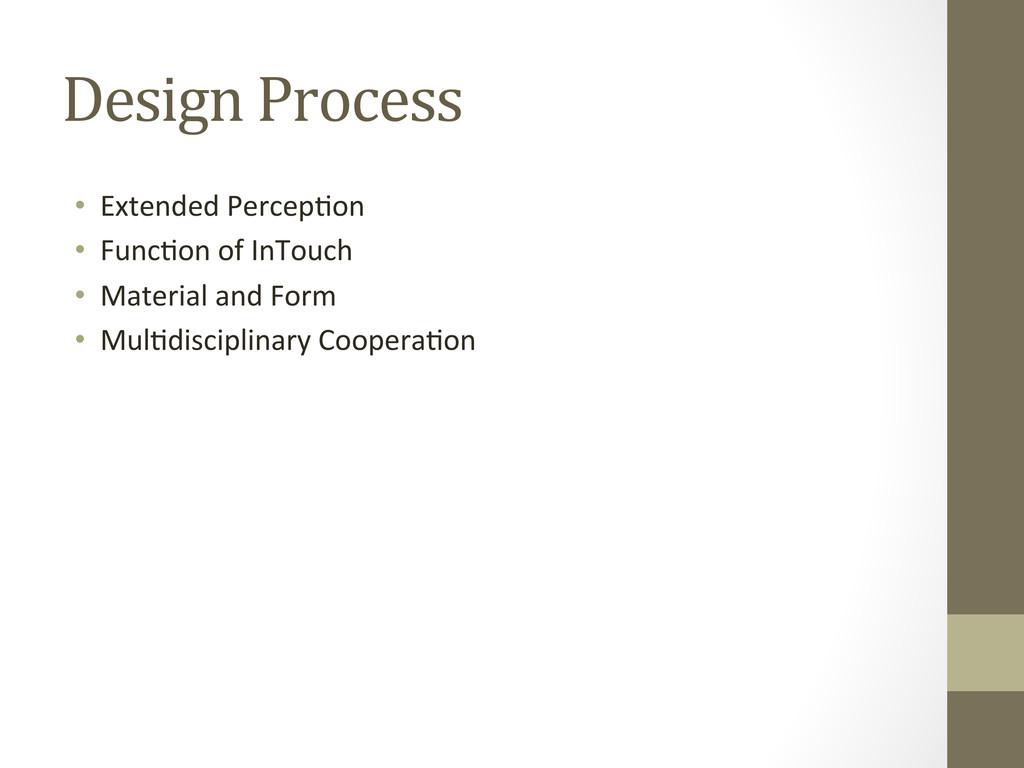Design Process • Extended PercepAon ...