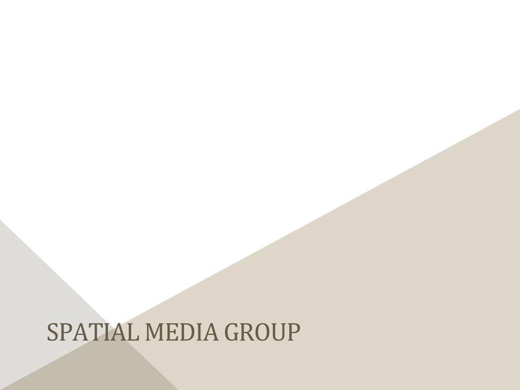 SPATIAL MEDIA GROUP