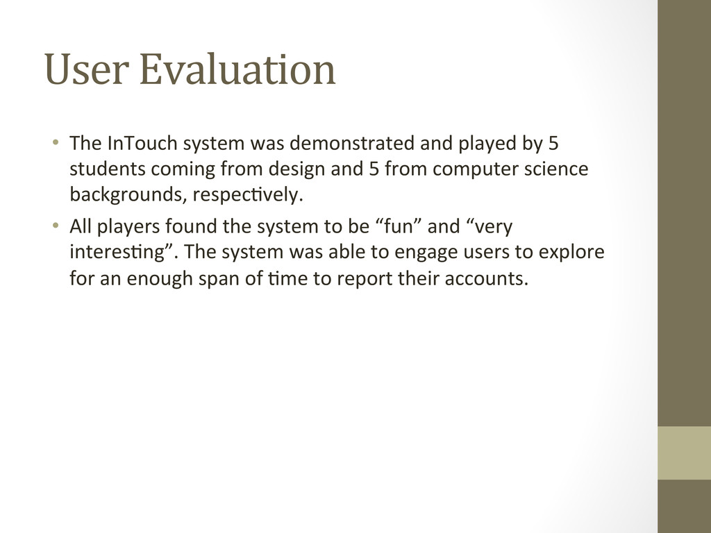 User Evaluation • The InTouch system...