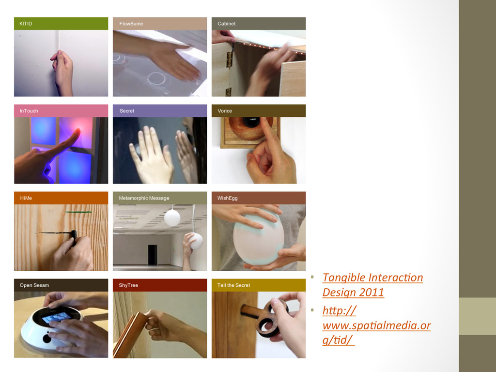 • Tangible Interac.on  Design 2011 ...