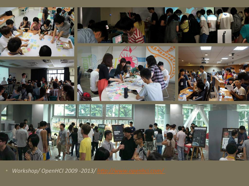• Workshop/ OpenHCI 2009 -‐2013/ ...