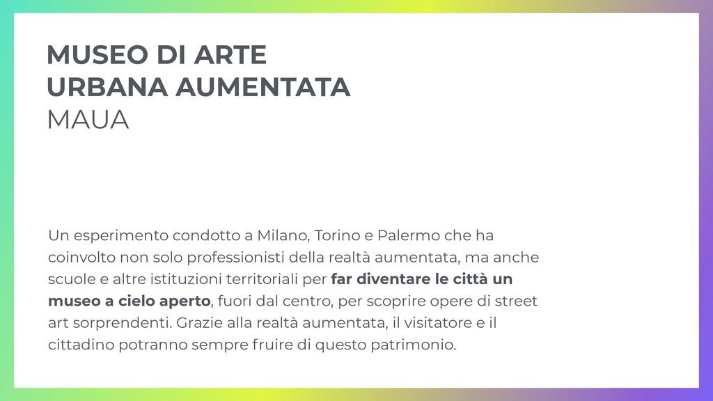 Un esperimento condotto a Milano, Torino e Pale...