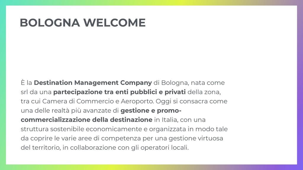 È la Destination Management Company di Bologna,...