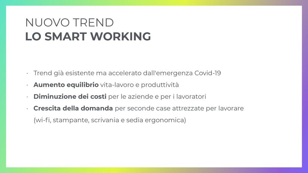 NUOVO TREND   LO SMART WORKING • Trend già esis...