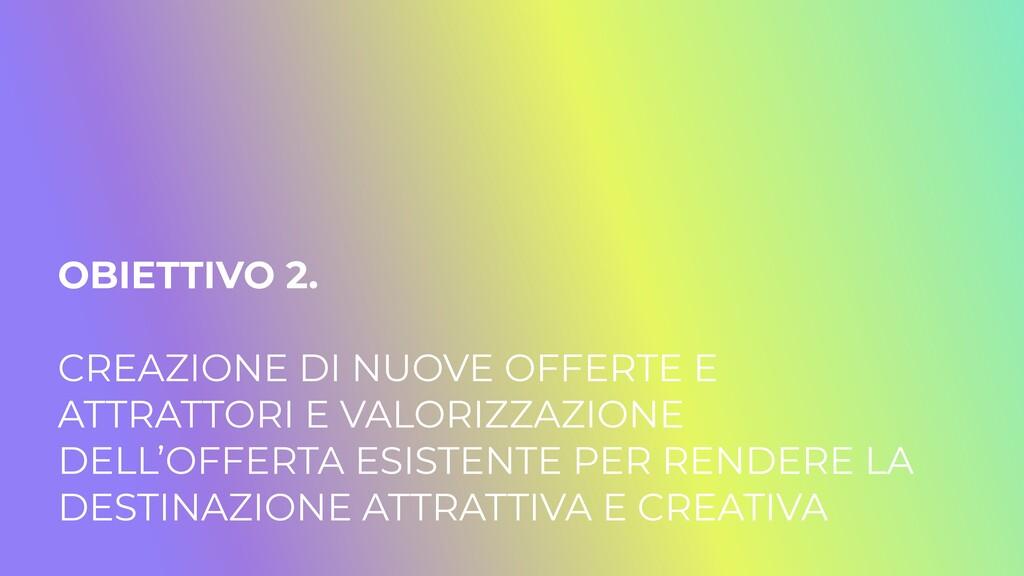 OBIETTIVO 2.   CREAZIONE DI NUOVE OFFERTE E ATT...