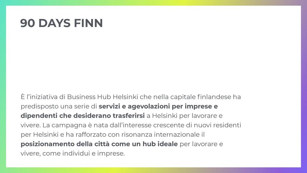È l'iniziativa di Business Hub Helsinki che nel...