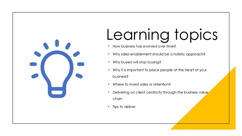 Learning topics • How business has evolved over...