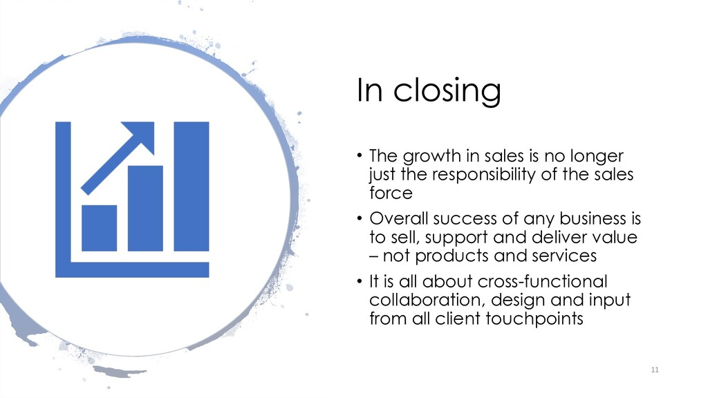 In closing • The growth in sales is no longer j...