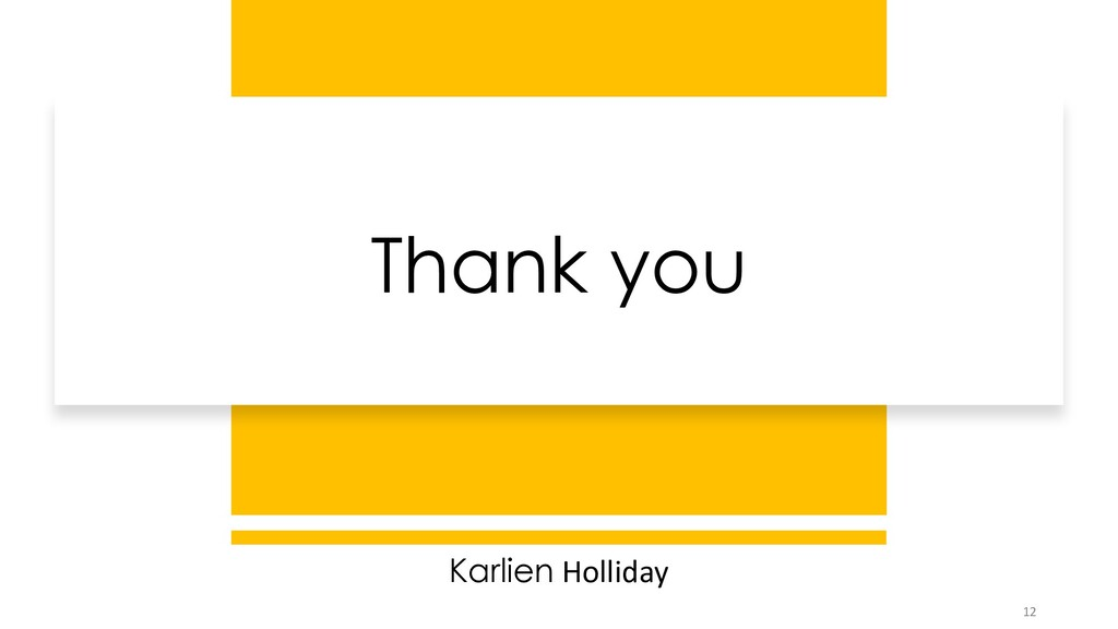 Thank you Karlien Holliday 12