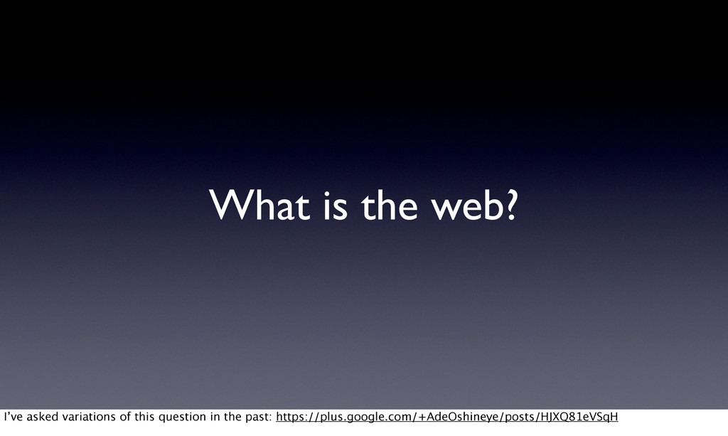 What is the web? I've asked variations of this ...