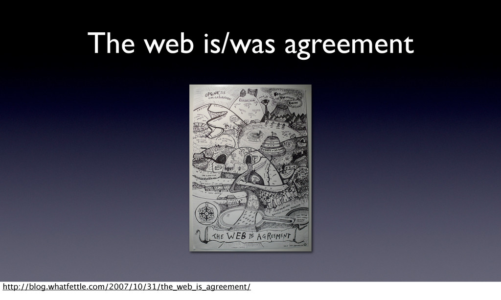 The web is/was agreement http://blog.whatfettle...