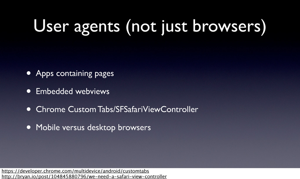 User agents (not just browsers) • Apps containi...