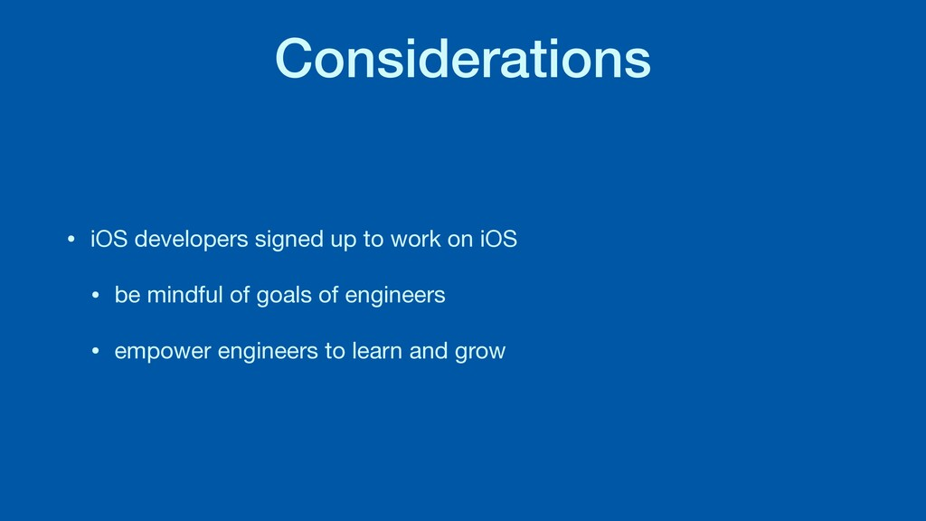 Considerations • iOS developers signed up to wo...