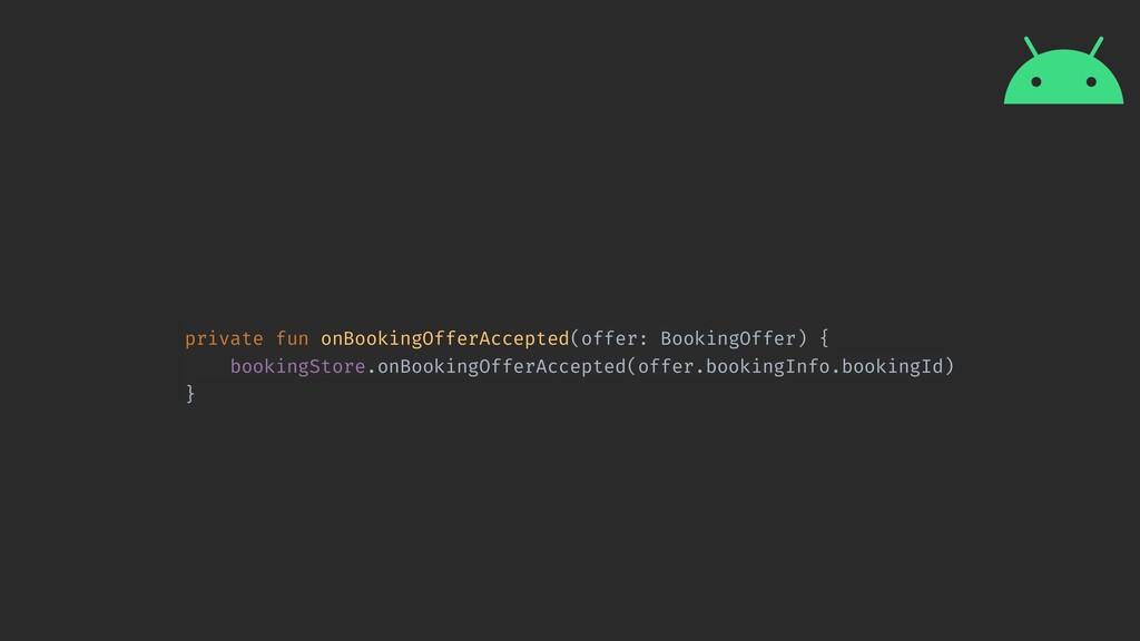 private fun onBookingOfferAccepted(offer: Booki...