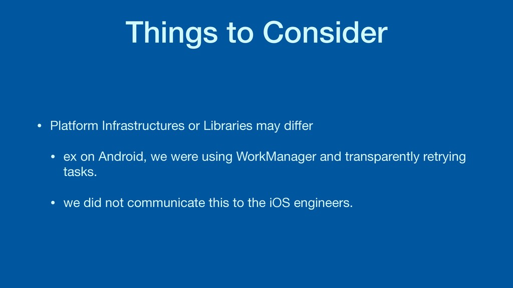 Things to Consider • Platform Infrastructures o...