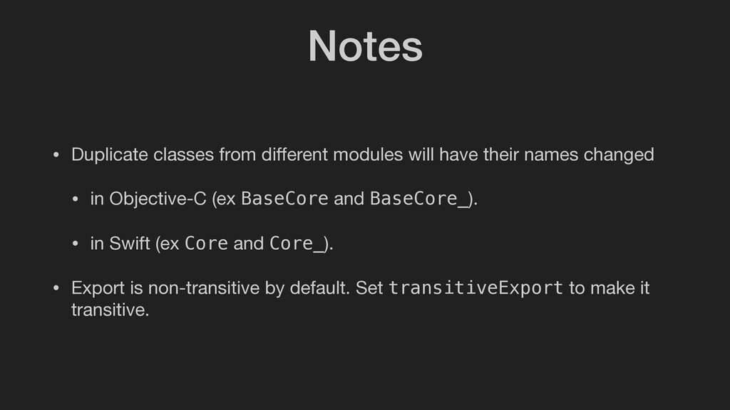 Notes • Duplicate classes from different modules...