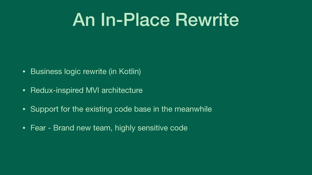 An In-Place Rewrite • Business logic rewrite (i...