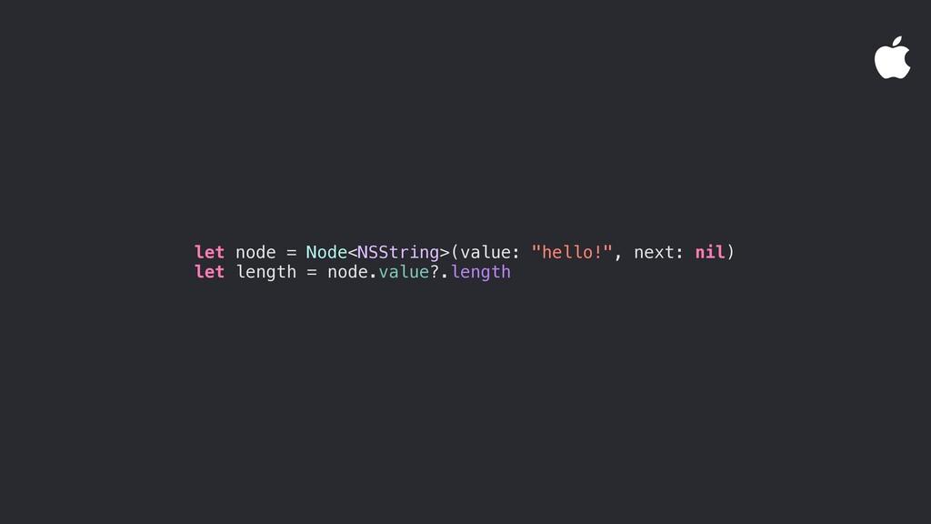 "let node = Node<NSString>(value: ""hello!"", next..."
