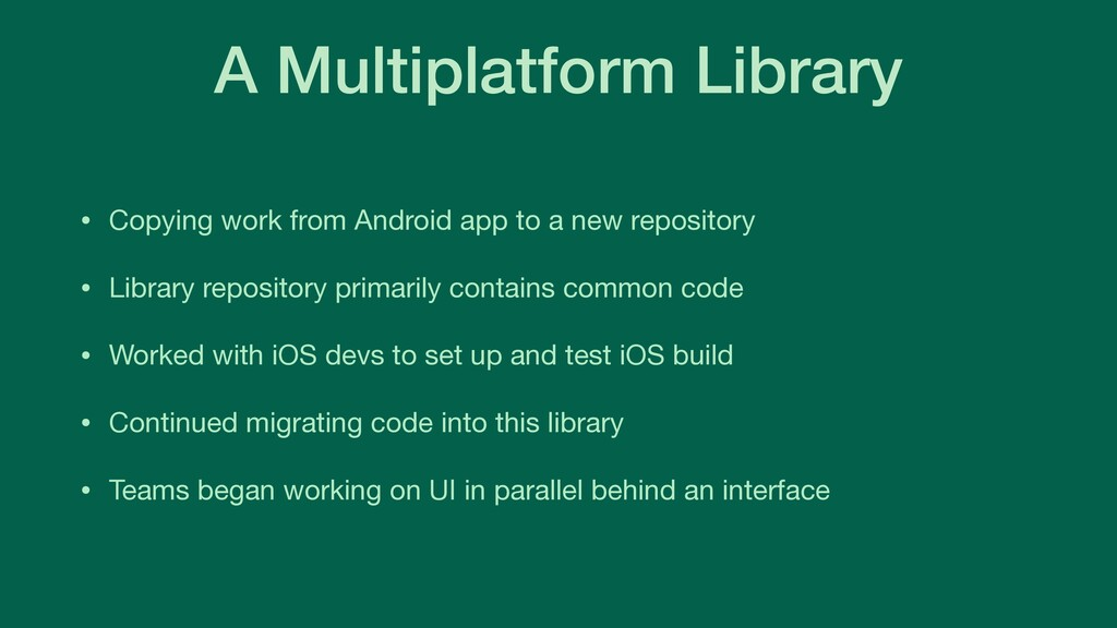 A Multiplatform Library • Copying work from And...