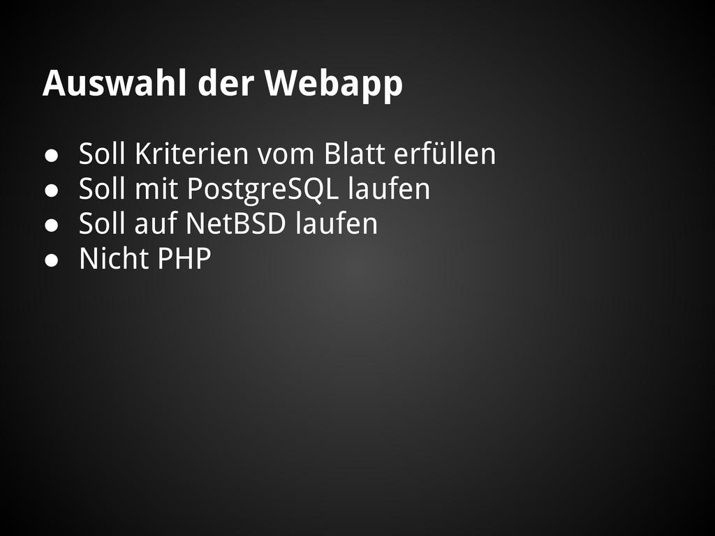 Auswahl der Webapp ● Soll Kriterien vom Blatt e...