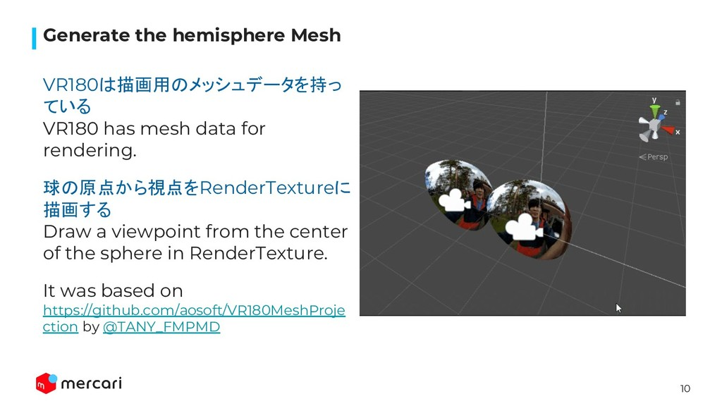 10 Generate the hemisphere Mesh VR180は描画用のメッシュデ...