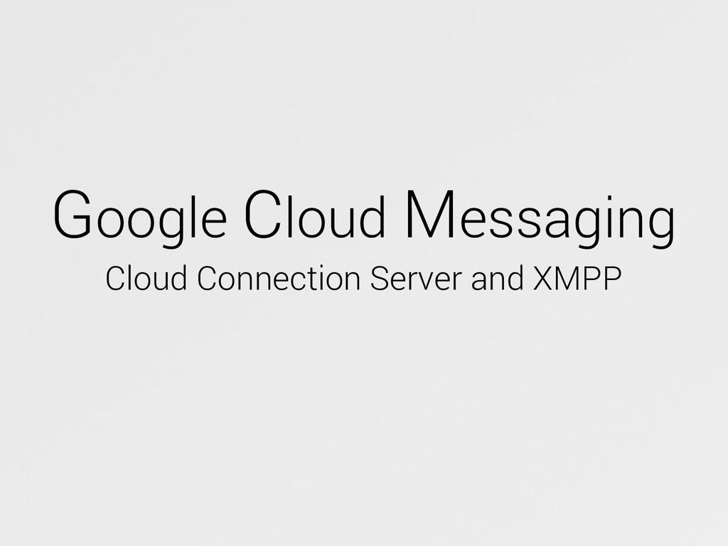 Google Cloud Messaging Cloud Connection Server ...