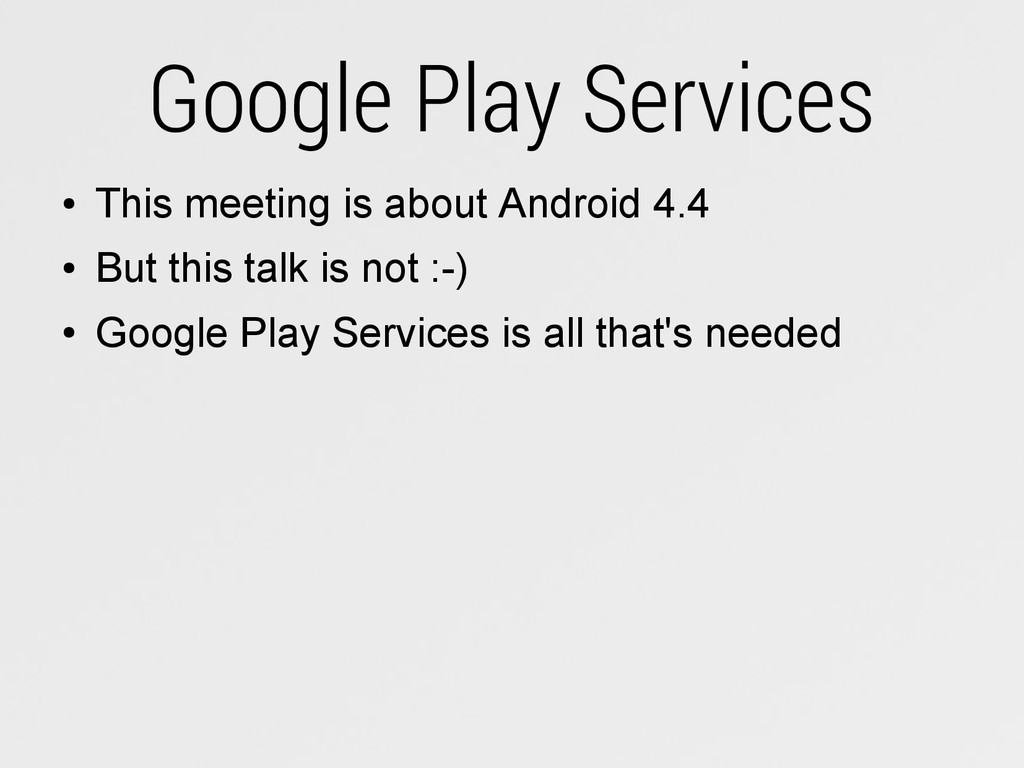 Google Play Services ● This meeting is about An...