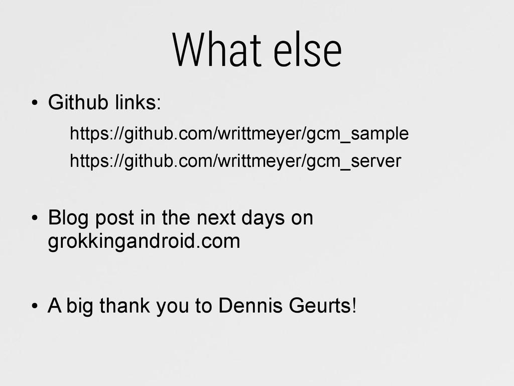 What else ● Github links: https://github.com/wr...