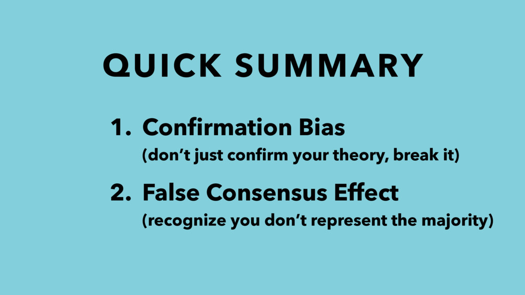 QUICK SUMMARY 1. Confirmation Bias