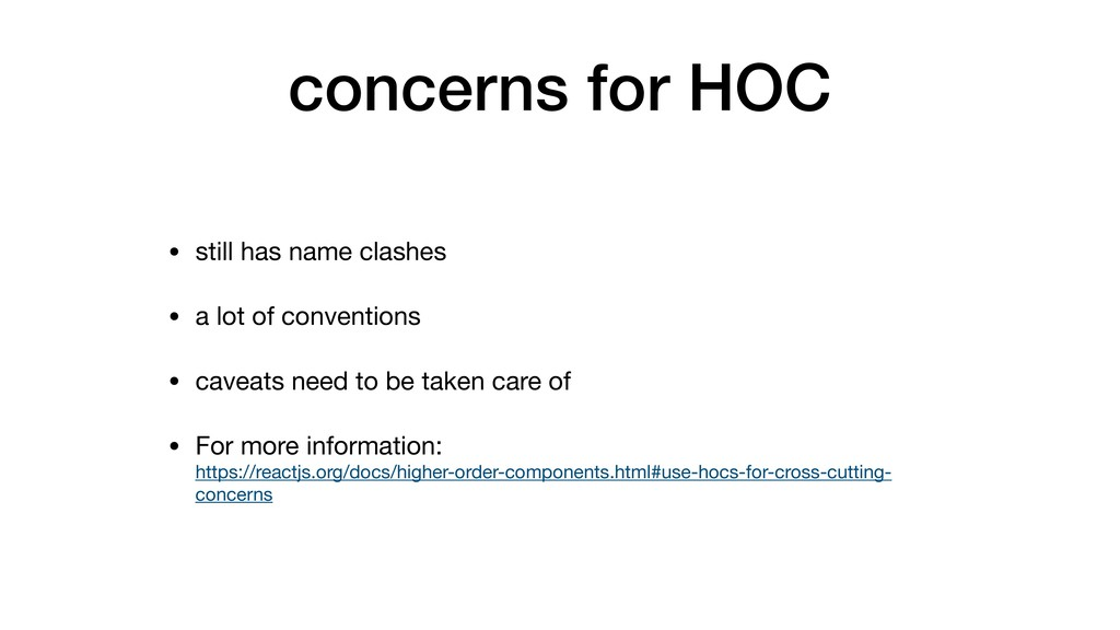 concerns for HOC • still has name clashes  • a ...