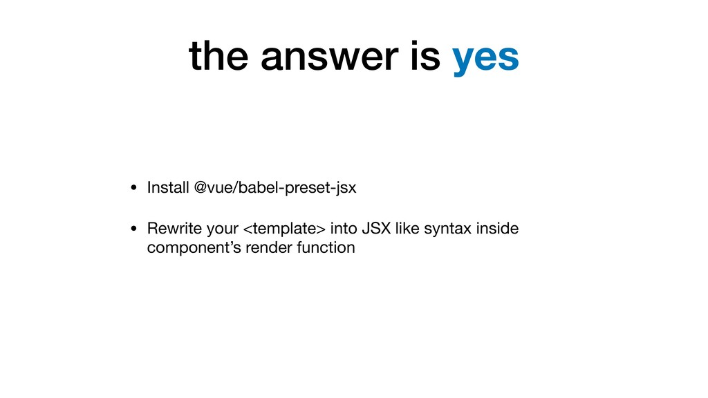 the answer is yes • Install @vue/babel-preset-j...