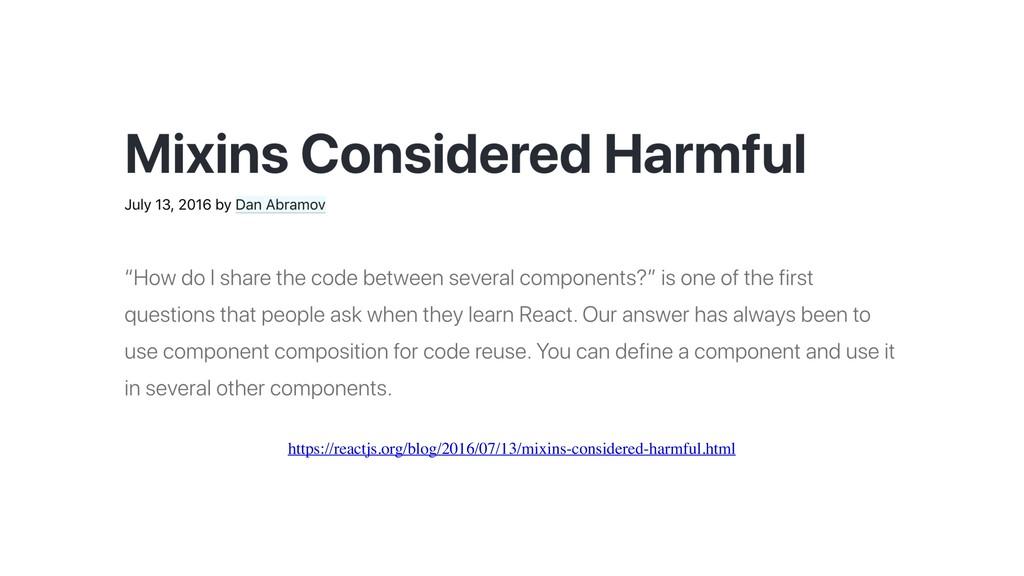 https://reactjs.org/blog/2016/07/13/mixins-cons...
