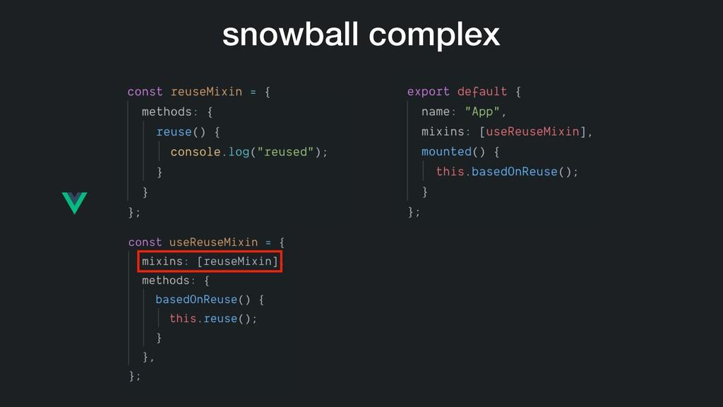 snowball complex
