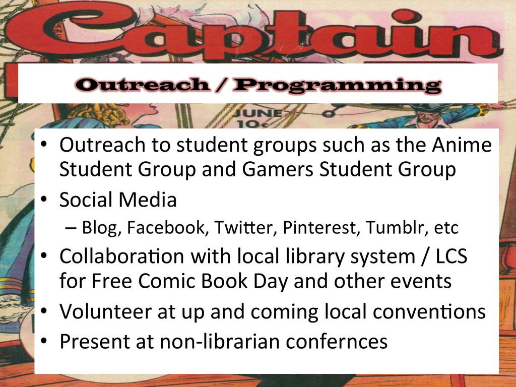 Outreach / Programming • Outreach to stu...