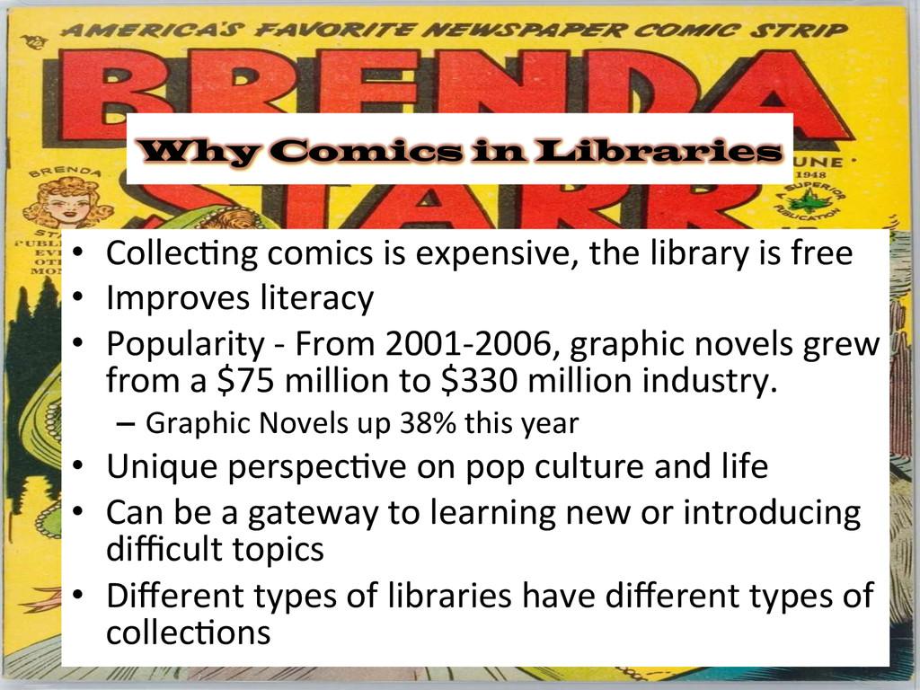 Why Comics in Libraries • Collec&ng comics...