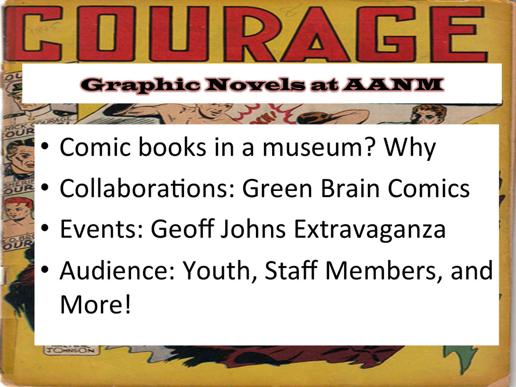 • Comic books in a museum? Why...