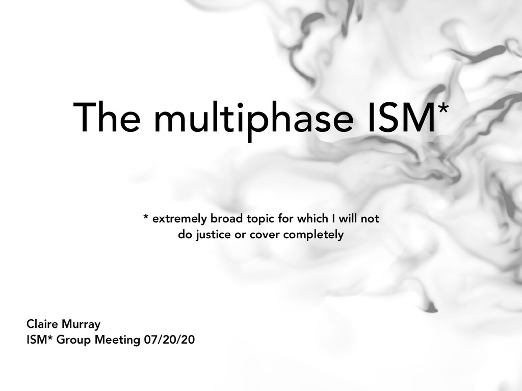 The multiphase ISM* * extremely broad topic for...