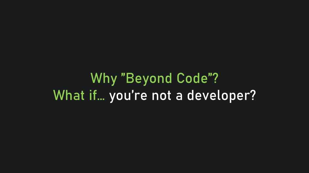"@clairegiordan o Why ""Beyond Code""? What if… yo..."
