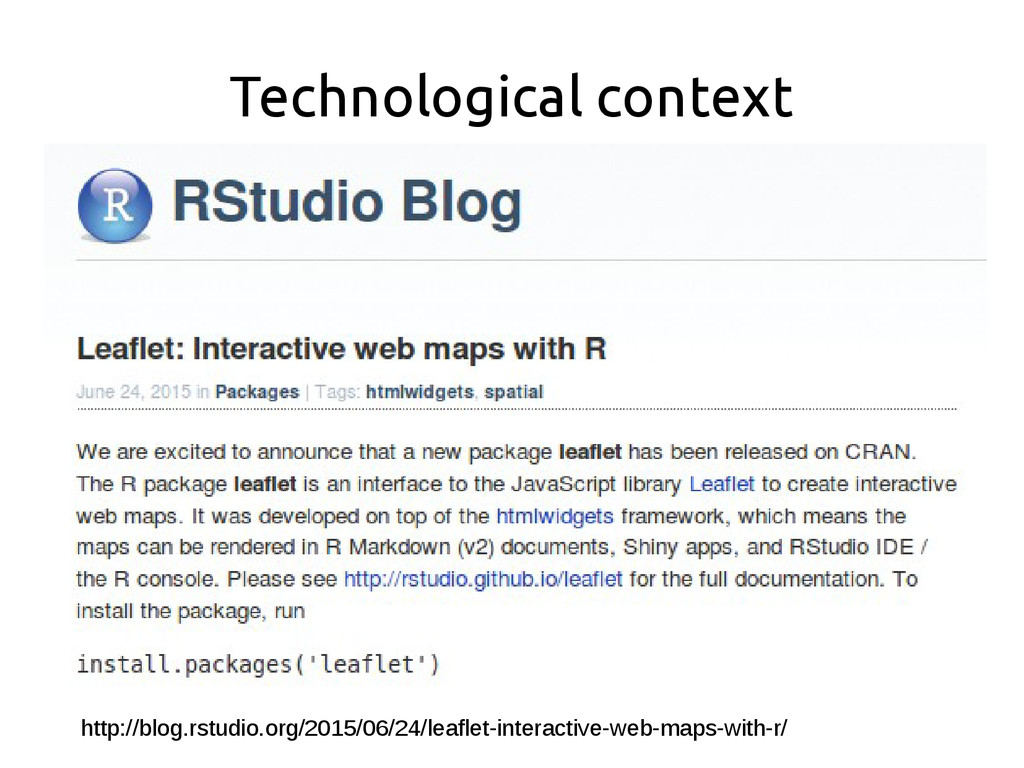 Technological context http://blog.rstudio.org/2...
