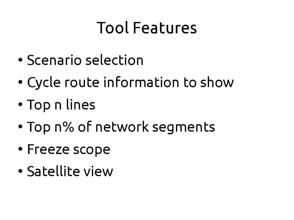 Tool Features ● Scenario selection ● Cycle rout...