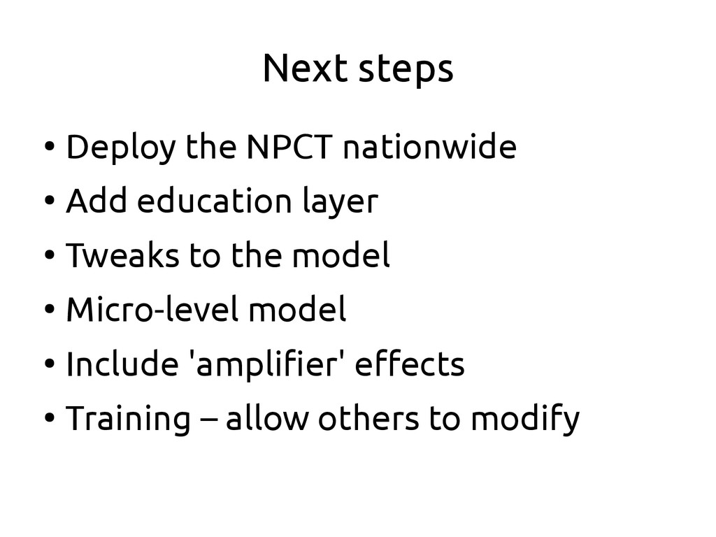 Next steps ● Deploy the NPCT nationwide ● Add e...