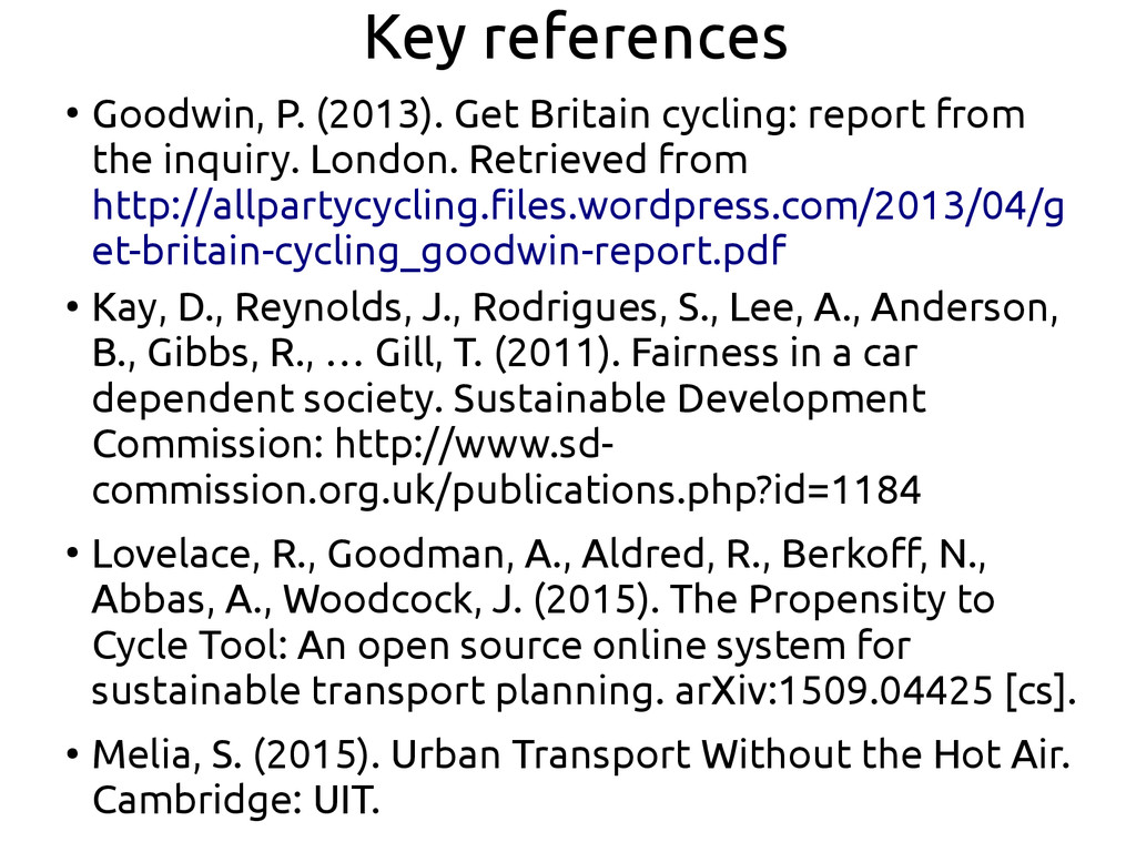 Key references ● Goodwin, P. (2013). Get Britai...