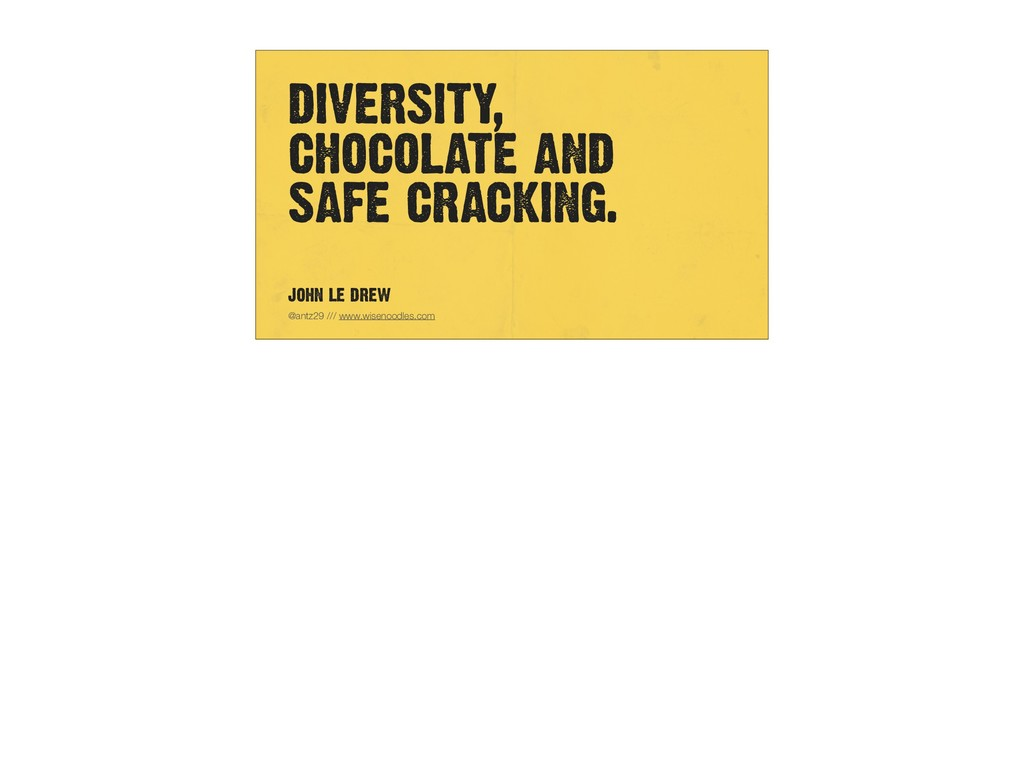 DIVERSITY, CHOCOLATE AND 