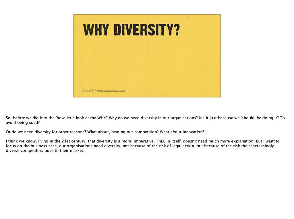 WHY DIVERSITY? @antz29 /// www.wisenoodles.com ...